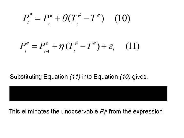 Substituting Equation (11) into Equation (10) gives: This eliminates the unobservable Pte from the