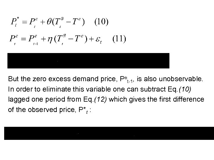 But the zero excess demand price, Pet-1, is also unobservable. In order to eliminate