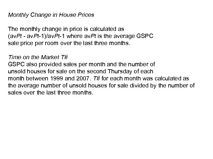 Monthly Change in House Prices The monthly change in price is calculated as (av.