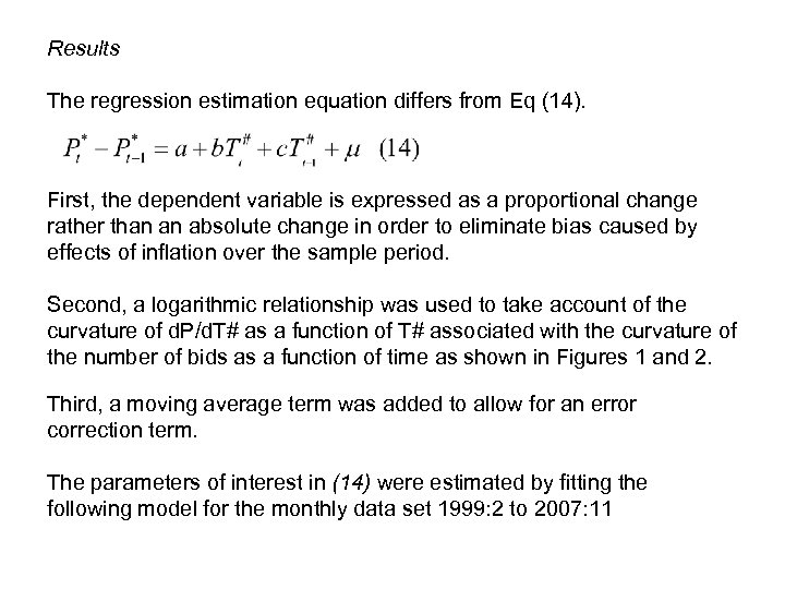 Results The regression estimation equation differs from Eq (14). First, the dependent variable is
