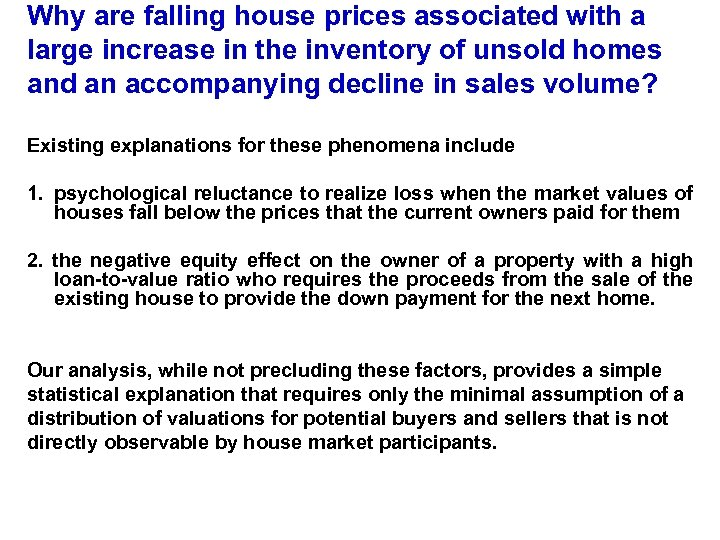Why are falling house prices associated with a large increase in the inventory of