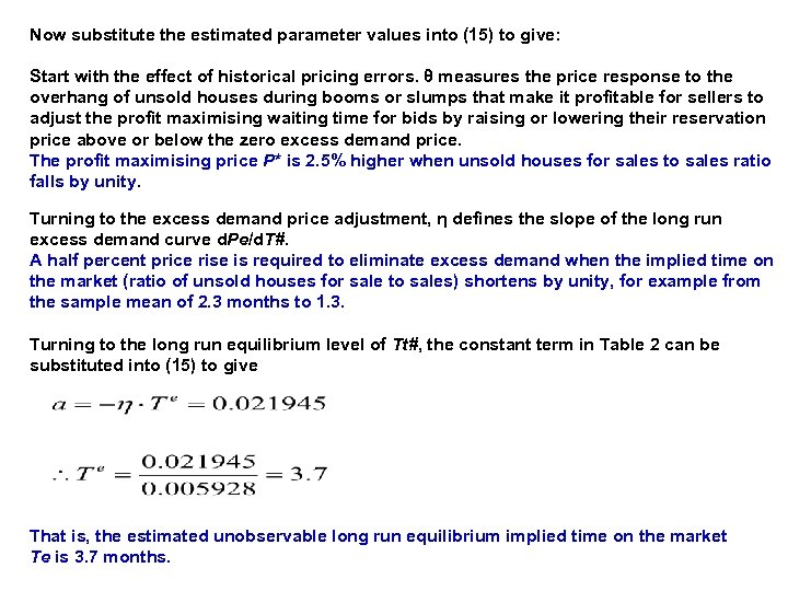 Now substitute the estimated parameter values into (15) to give: Start with the effect