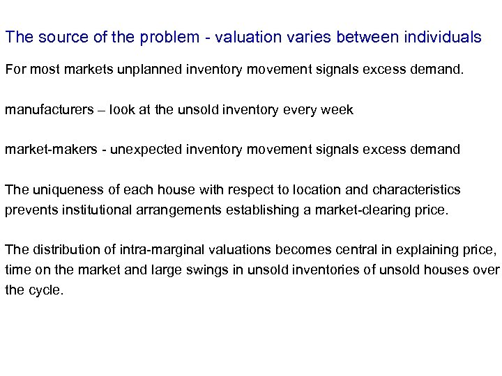 The source of the problem - valuation varies between individuals For most markets unplanned