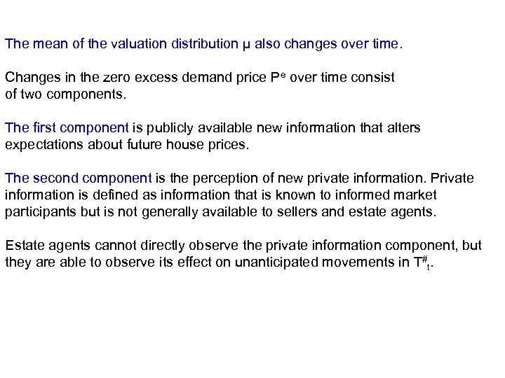 The mean of the valuation distribution μ also changes over time. Changes in the