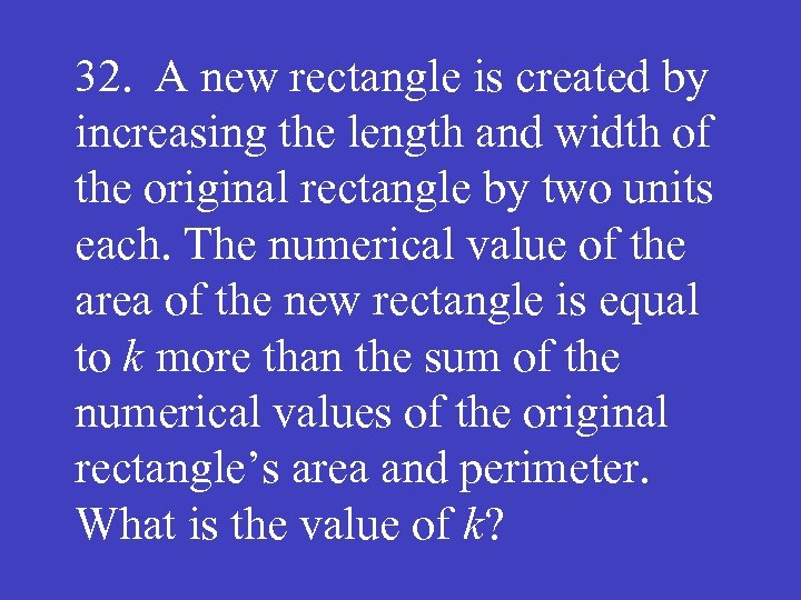 32. A new rectangle is created by increasing the length and width of the