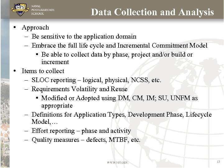 Data Collection and Analysis • Approach – Be sensitive to the application domain –