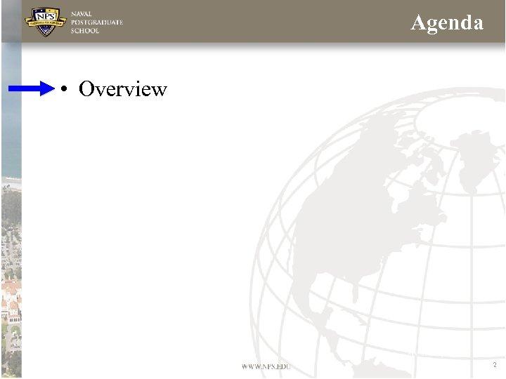 Agenda • Overview 2
