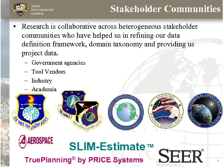 Stakeholder Communities • Research is collaborative across heterogeneous stakeholder communities who have helped us