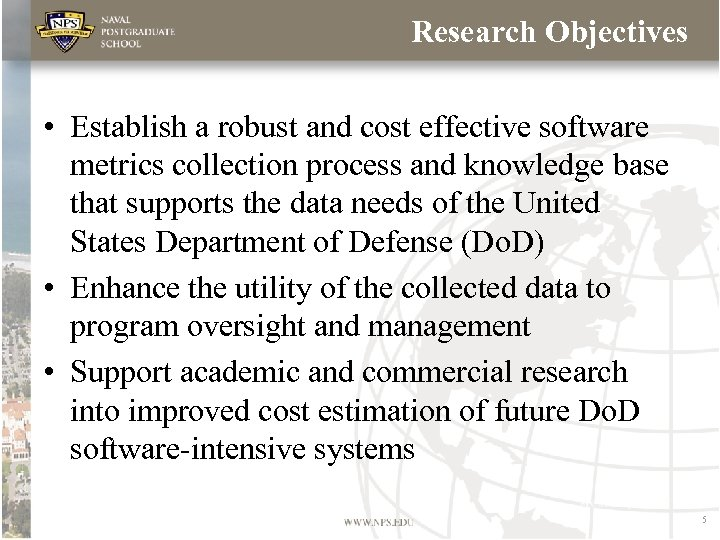 Research Objectives • Establish a robust and cost effective software metrics collection process and