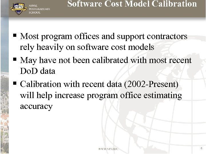 Software Cost Model Calibration § Most program offices and support contractors rely heavily on