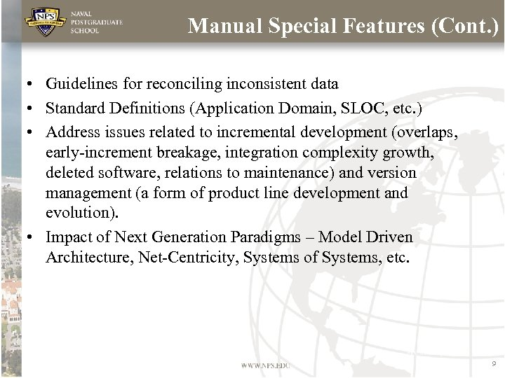 Manual Special Features (Cont. ) • Guidelines for reconciling inconsistent data • Standard Definitions