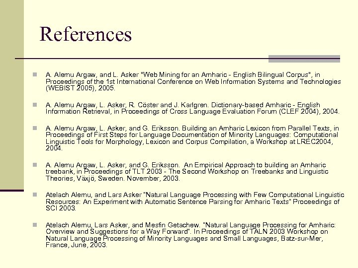 References n A. Alemu Argaw, and L. Asker