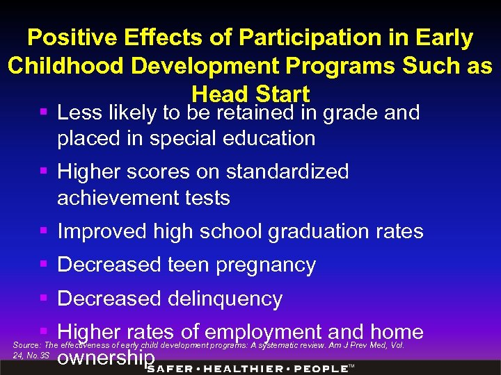 Positive Effects of Participation in Early Childhood Development Programs Such as Head Start §