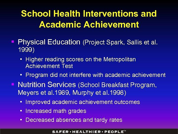 School Health Interventions and Academic Achievement § Physical Education (Project Spark, Sallis et al.