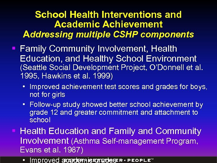 School Health Interventions and Academic Achievement Addressing multiple CSHP components § Family Community Involvement,