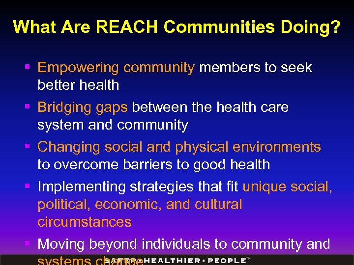 What Are REACH Communities Doing? § Empowering community members to seek better health §