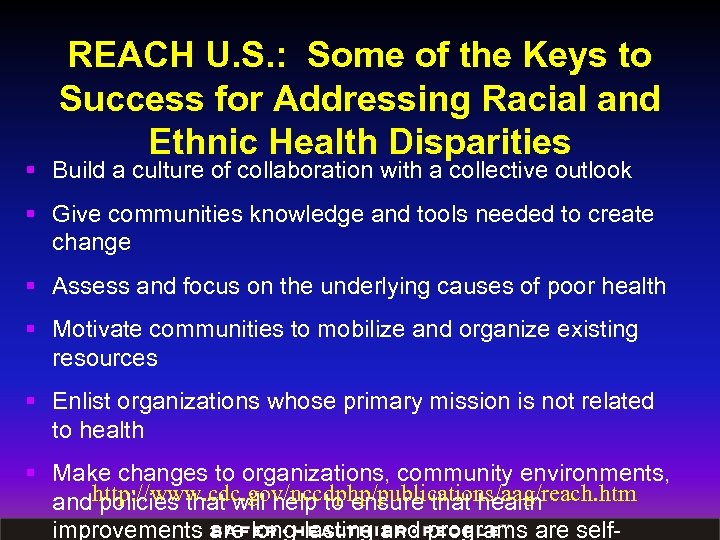 REACH U. S. : Some of the Keys to Success for Addressing Racial and