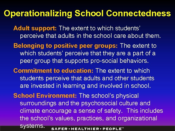 Operationalizing School Connectedness Adult support: The extent to which students' perceive that adults in