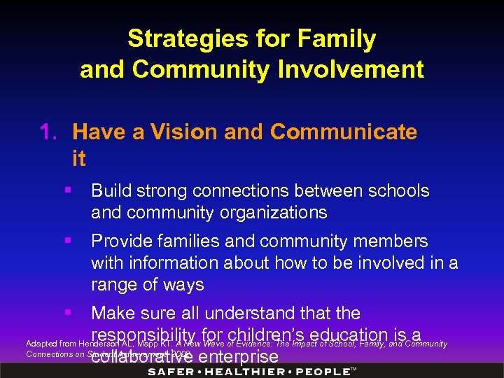 Strategies for Family and Community Involvement 1. Have a Vision and Communicate it §