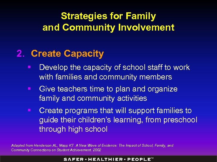 Strategies for Family and Community Involvement 2. Create Capacity § Develop the capacity of