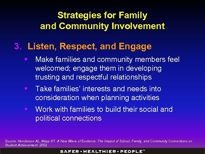 Strategies for Family and Community Involvement 3. Listen, Respect, and Engage § Make families