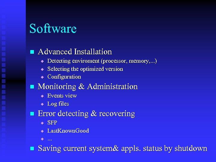 Software n Advanced Installation u u u n Monitoring & Administration u u n