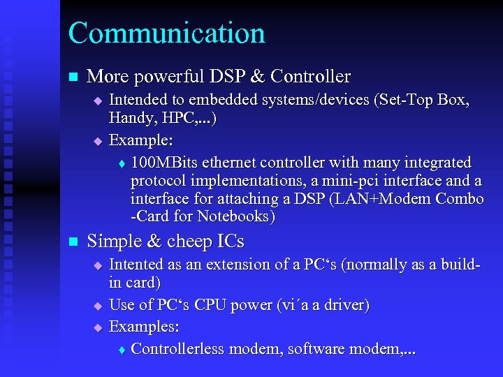 Communication n More powerful DSP & Controller u u n Intended to embedded systems/devices