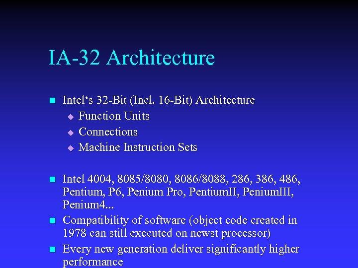 IA-32 Architecture n Intel's 32 -Bit (Incl. 16 -Bit) Architecture u Function Units u