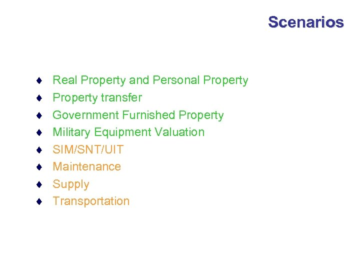 Scenarios ¨ ¨ ¨ ¨ Real Property and Personal Property transfer Government Furnished Property