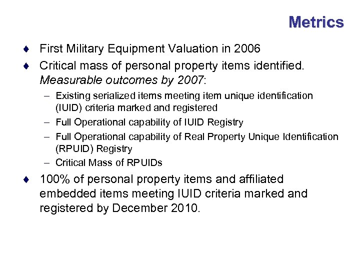 Metrics ¨ First Military Equipment Valuation in 2006 ¨ Critical mass of personal property