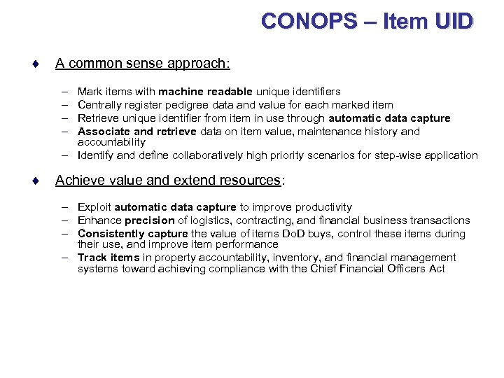 CONOPS – Item UID ¨ A common sense approach: – – Mark items with
