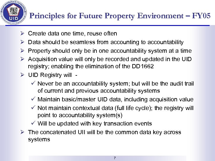 Principles for Future Property Environment – FY 05 Ø Ø Create data one time,