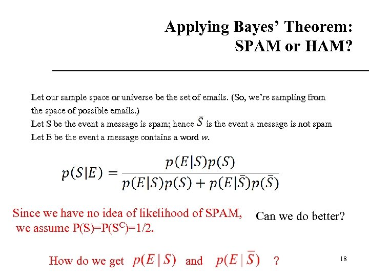 Applying Bayes' Theorem: SPAM or HAM? Let our sample space or universe be the