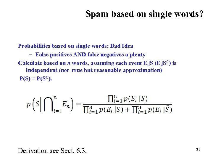 Spam based on single words? Probabilities based on single words: Bad Idea – False
