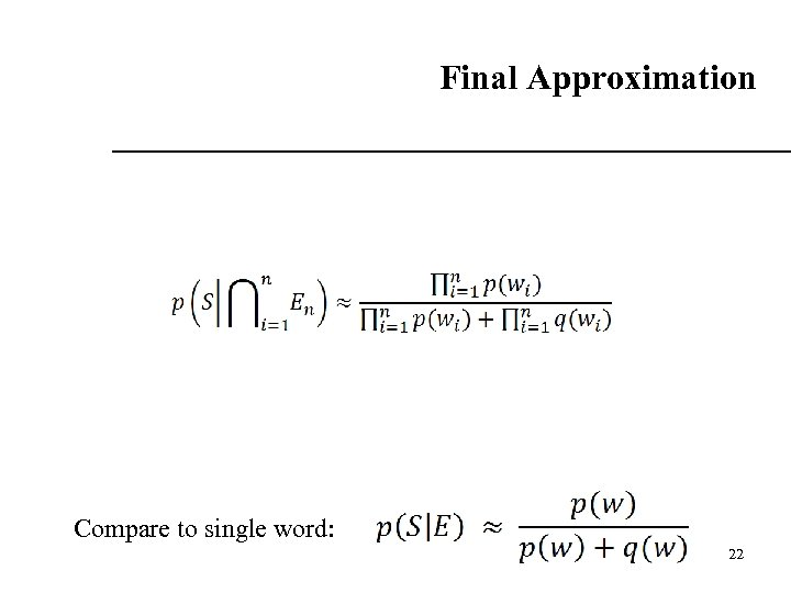 Final Approximation Compare to single word: 22 22