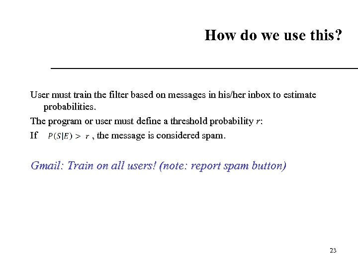 How do we use this? User must train the filter based on messages in