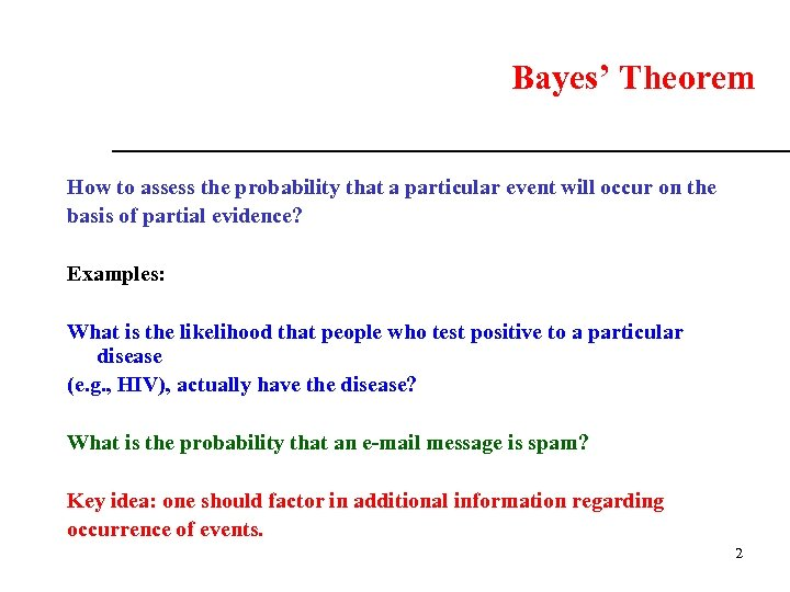 Bayes' Theorem How to assess the probability that a particular event will occur on