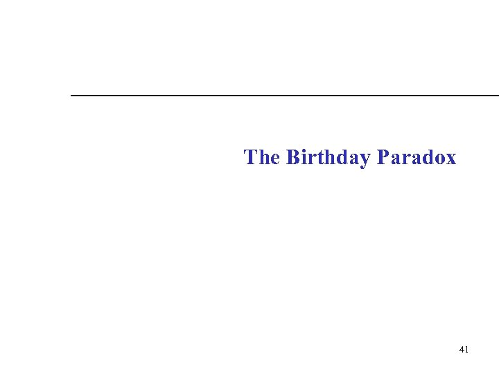 The Birthday Paradox 41