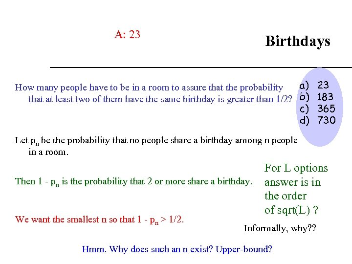 A: 23 Birthdays a) 23 How many people have to be in a room