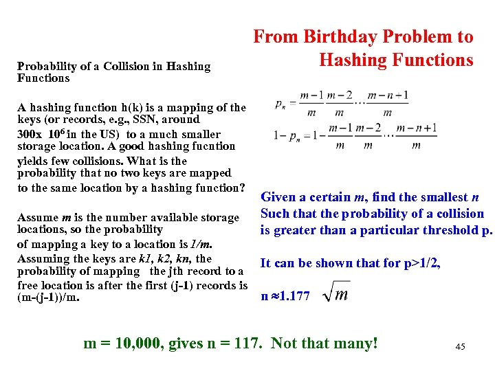 Probability of a Collision in Hashing Functions A hashing function h(k) is a mapping