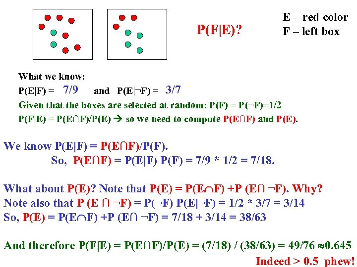 P(F|E)? E – red color F – left box What we know: P(E|F) =