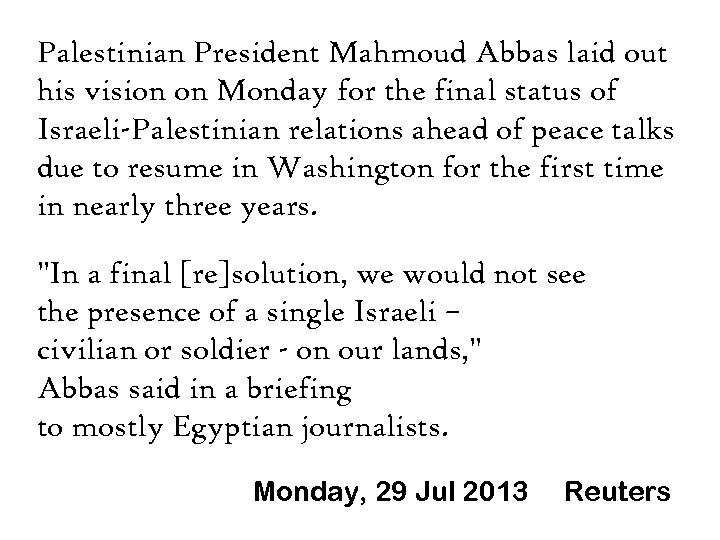 Palestinian President Mahmoud Abbas laid out his vision on Monday for the final status