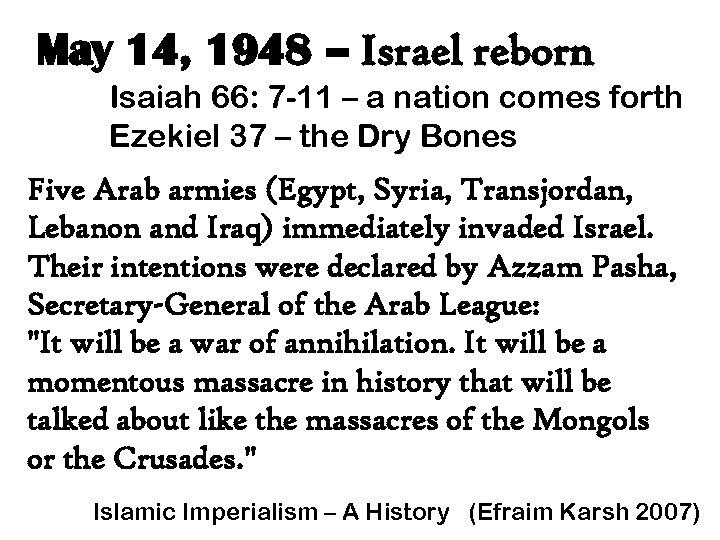 May 14, 1948 – Israel reborn Isaiah 66: 7 -11 – a nation comes