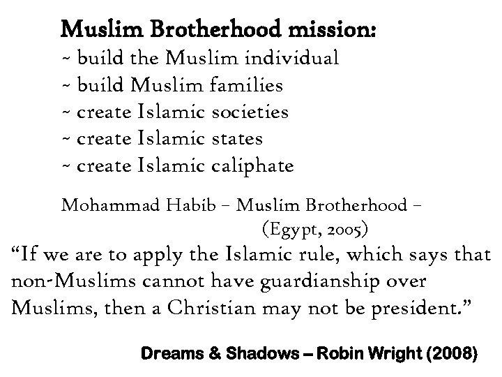 Muslim Brotherhood mission: ~ build the Muslim individual ~ build Muslim families ~ create
