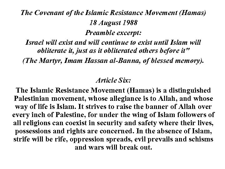 The Covenant of the Islamic Resistance Movement (Hamas) 18 August 1988 Preamble excerpt: Israel