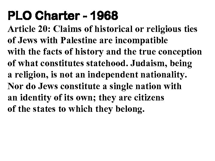 PLO Charter - 1968 Article 20: Claims of historical or religious ties of Jews
