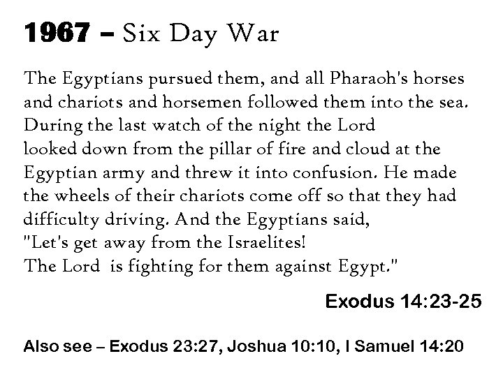 1967 – Six Day War The Egyptians pursued them, and all Pharaoh's horses and