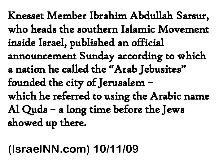 Knesset Member Ibrahim Abdullah Sarsur, who heads the southern Islamic Movement inside Israel, published
