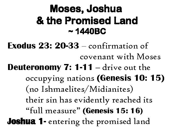 Moses, Joshua & the Promised Land ~ 1440 BC Exodus 23: 20 -33 –