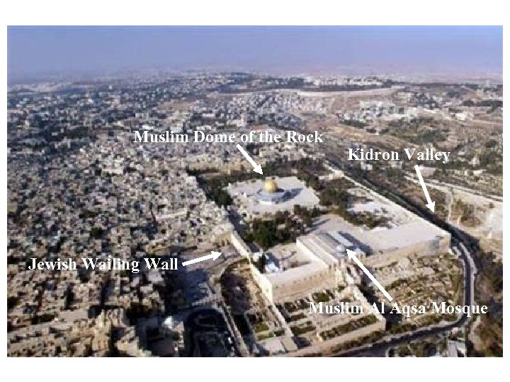 Muslim Dome of the Rock Kidron Valley Jewish Wailing Wall Muslim Al Aqsa Mosque